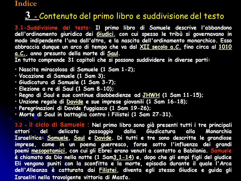 Indice 3 - Contenuto del primo libro e suddivisione del testo 3.1-Suddivisione del testo: Il primo libro di Samuele descrive l'abbandono dell'ordiname