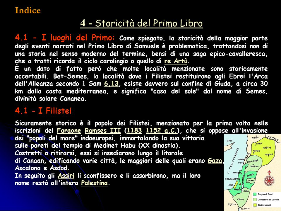 Indice 4 - Storicità del Primo Libro 4.1 - I luoghi del Primo: Come spiegato, la storicità della maggior parte degli eventi narrati nel Primo Libro di