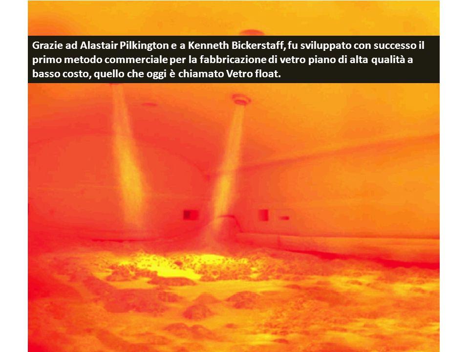 Grazie ad Alastair Pilkington e a Kenneth Bickerstaff, fu sviluppato con successo il primo metodo commerciale per la fabbricazione di vetro piano di a