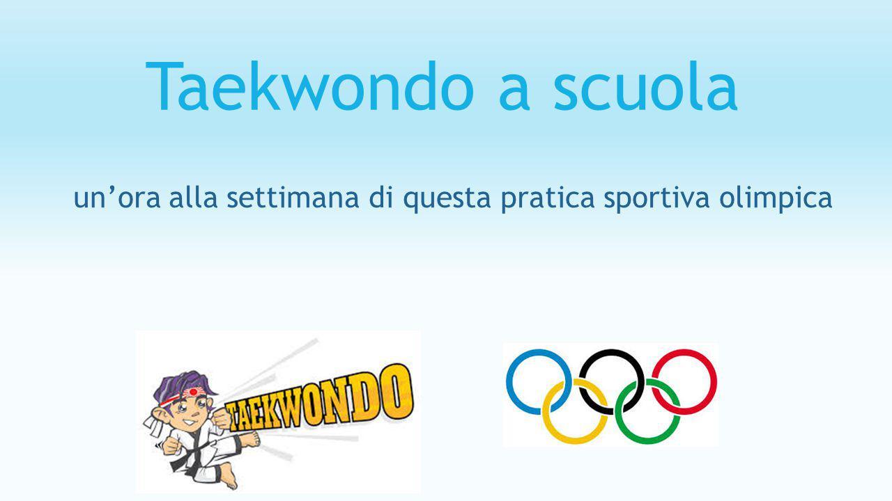 Taekwondo a scuola un'ora alla settimana di questa pratica sportiva olimpica