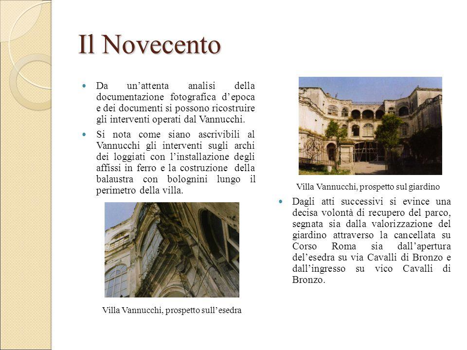 Il Novecento Da un'attenta analisi della documentazione fotografica d'epoca e dei documenti si possono ricostruire gli interventi operati dal Vannucchi.