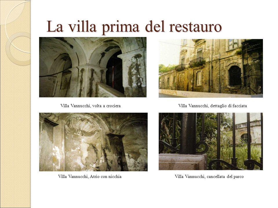 La villa prima del restauro Villa Vannucchi, volta a crociera Villa Vannucchi, Atrio con nicchia Villa Vannucchi, dettaglio di facciata Villa Vannucchi, cancellata del parco