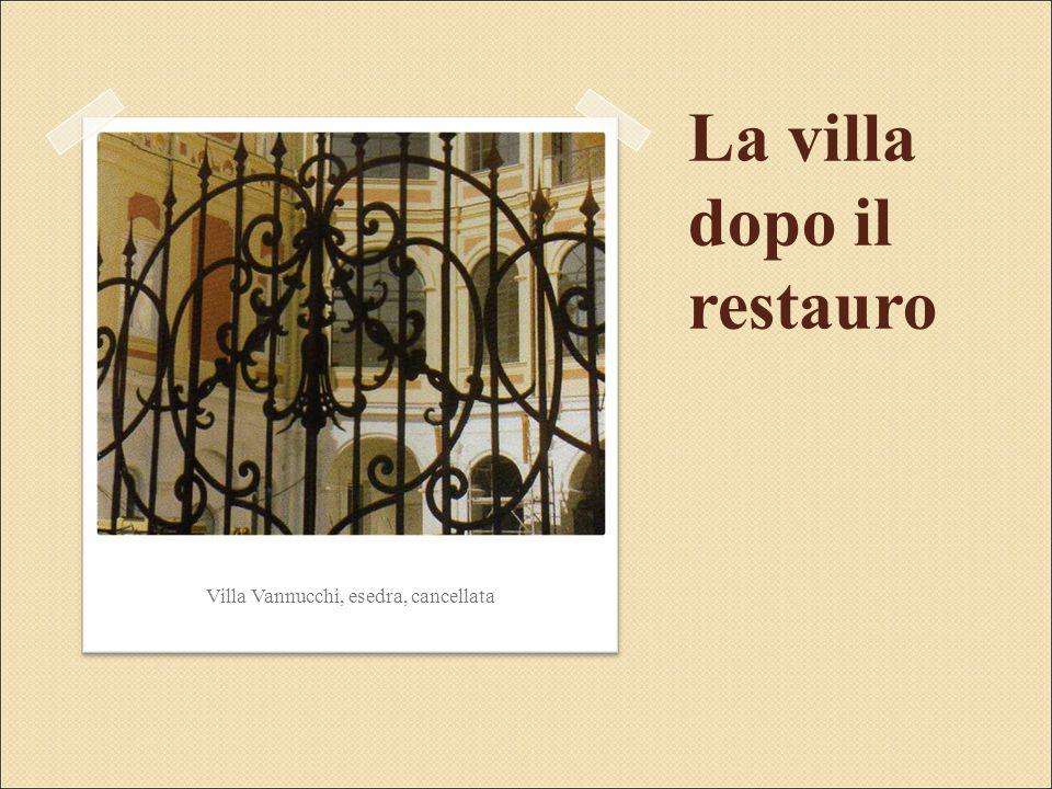La villa dopo il restauro Villa Vannucchi, esedra, cancellata