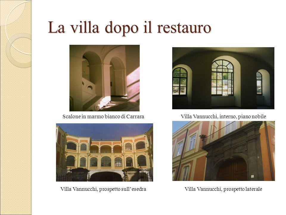 La villa dopo il restauro Scalone in marmo bianco di Carrara Villa Vannucchi, prospetto sull'esedra Villa Vannucchi, interno, piano nobile Villa Vannucchi, prospetto laterale