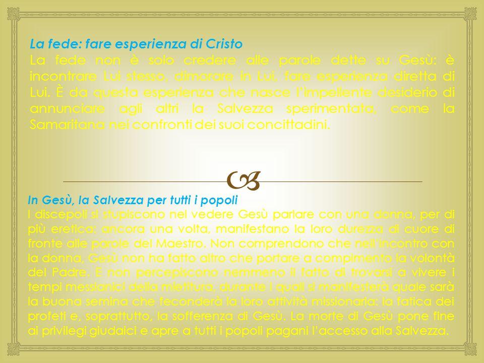  La fede: fare esperienza di Cristo La fede non è solo credere alle parole dette su Gesù: è incontrare Lui stesso, dimorare in Lui, fare esperienza d