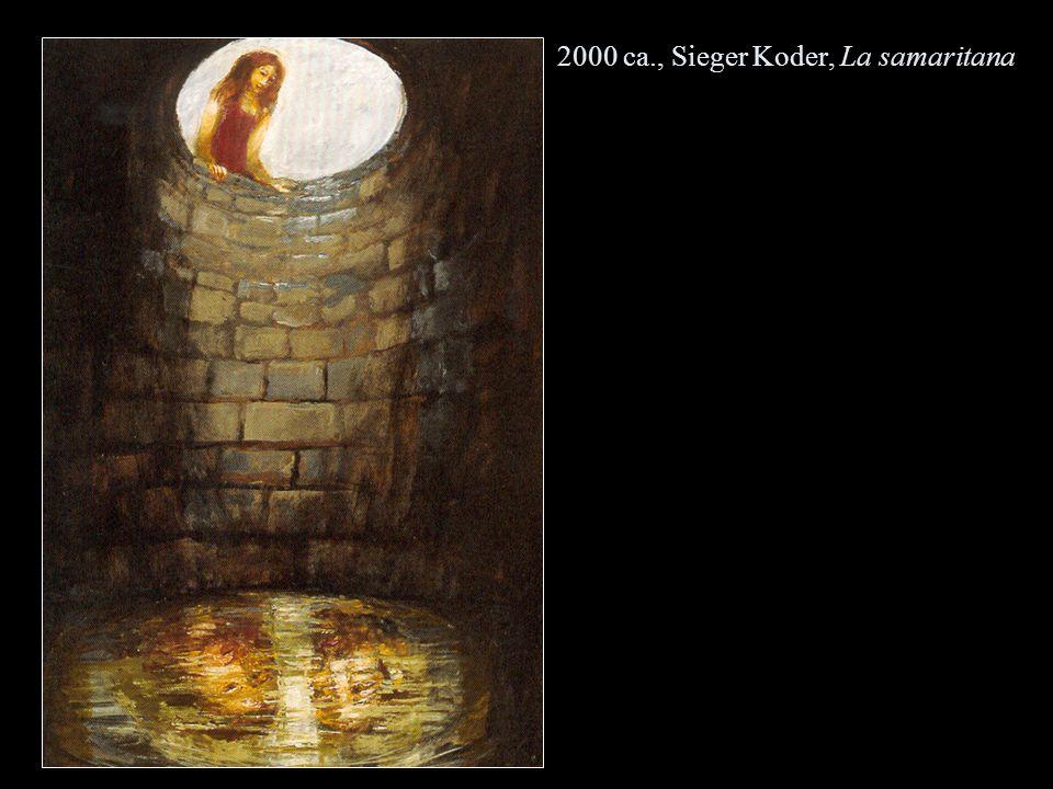 2000 ca., Sieger Koder, La samaritana