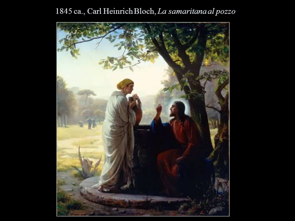 1845 ca., Carl Heinrich Bloch, La samaritana al pozzo