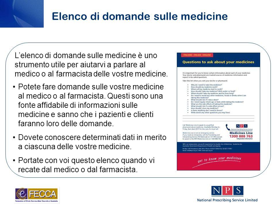 Potete fare domande sulle vostre medicine al medico o al farmacista.