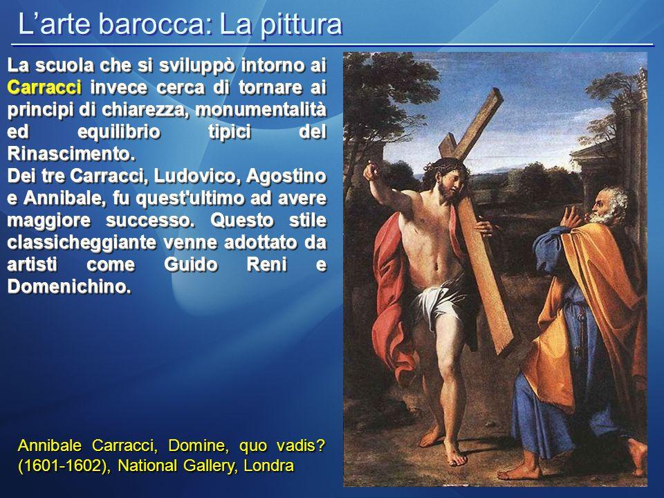 , Domine, quo vadis? (1601-1602), National Gallery, Londra Annibale Carracci, Domine, quo vadis? (1601-1602), National Gallery, Londra La scuola che s