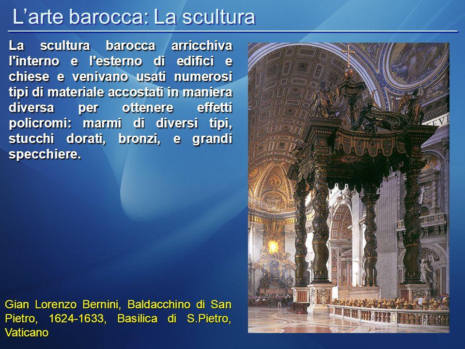 La scultura barocca arricchiva l'interno e l'esterno di edifici e chiese e venivano usati numerosi tipi di materiale accostati in maniera diversa per