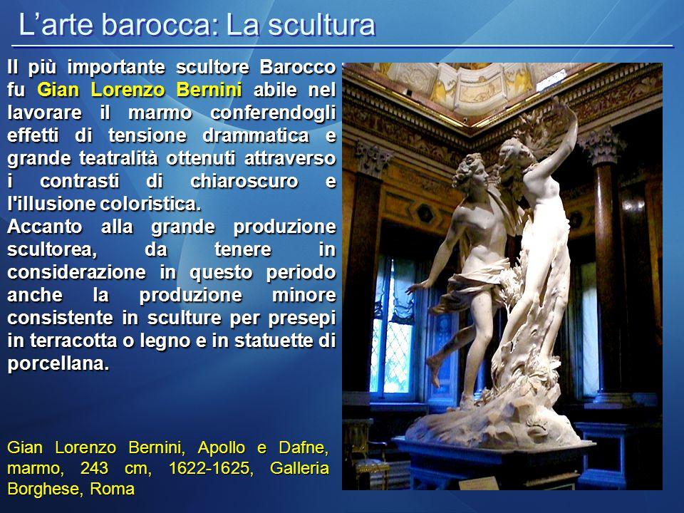 Gian Lorenzo Bernini, Apollo e Dafne, marmo, 243 cm, 1622-1625, Galleria Borghese, Roma Il più importante scultore Barocco fu Gian Lorenzo Bernini abi
