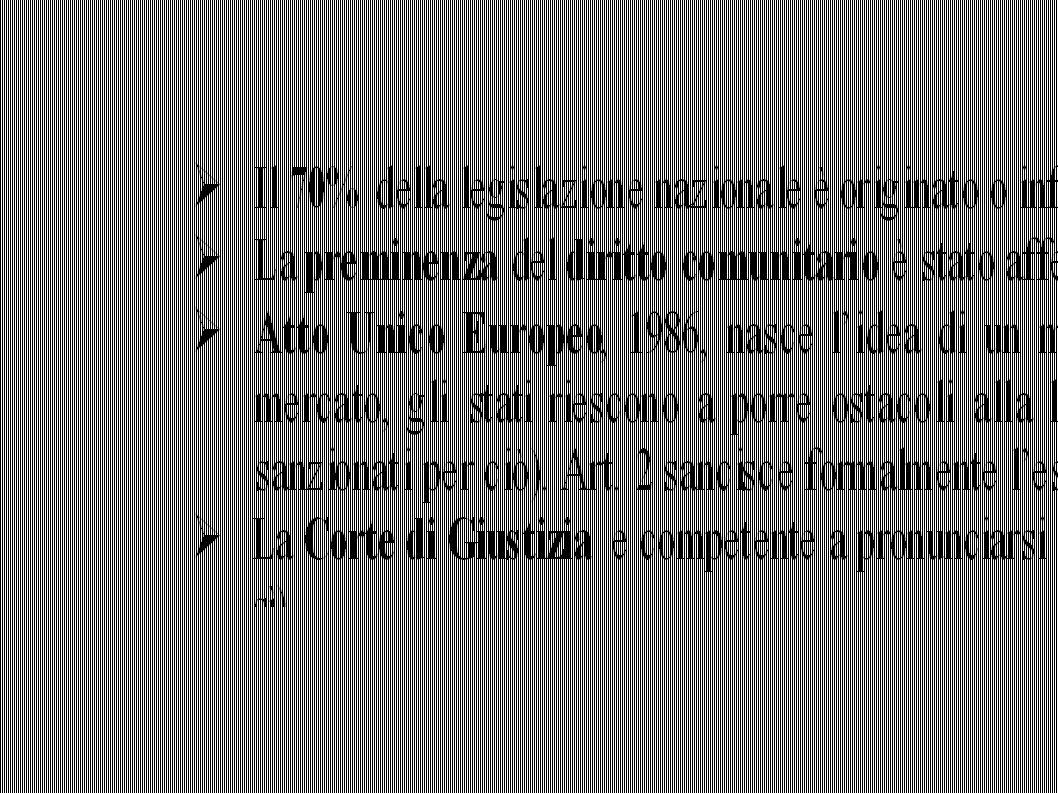 Le norme (contenute in direttive) prive di effetti diretti, in quanto carenti dei requisiti di chiarezza, precisione e carattere incondizionato, assumono rilevanza nell ordinamento in via indiretta grazie all obbligo di interpretazione conforme che è posto in capo ai giudici nazionali e all effetto legato alla responsabilità dello Stato per violazione del diritto dell Unione europea.