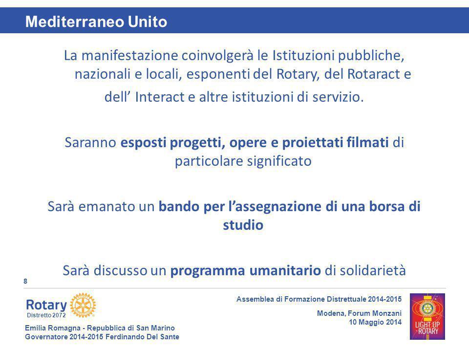 Emilia Romagna - Repubblica di San Marino Governatore 2014-2015 Ferdinando Del Sante Distretto 2072 9 Assemblea di Formazione Distrettuale 2014-2015 Modena, Forum Monzani 10 Maggio 2014 Mediterraneo Unito