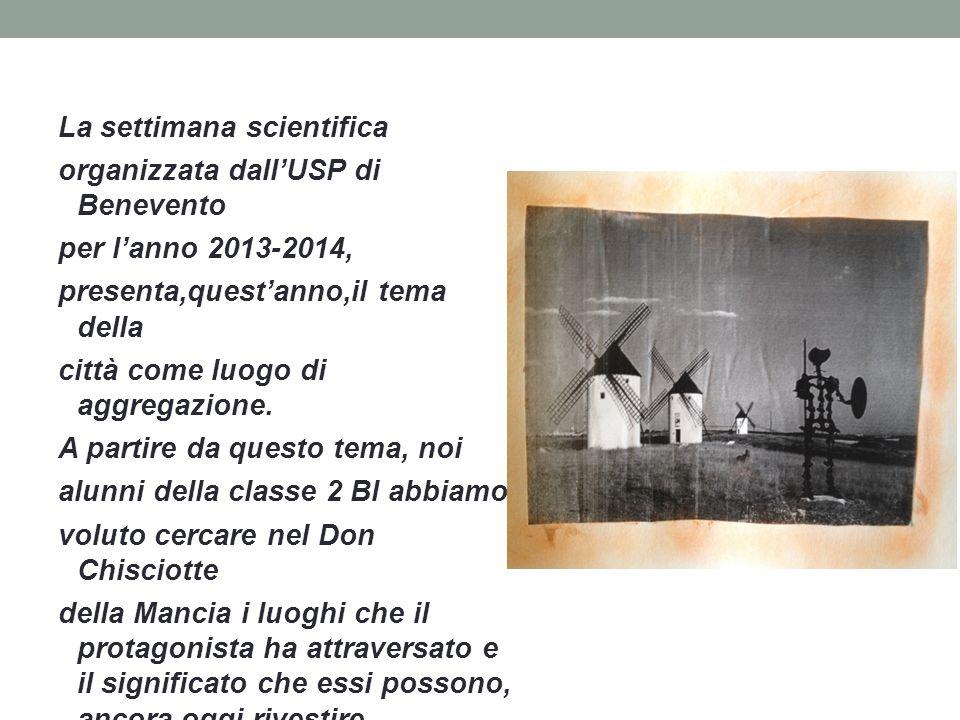 La settimana scientifica organizzata dall'USP di Benevento per l'anno 2013-2014, presenta,quest'anno,il tema della città come luogo di aggregazione.
