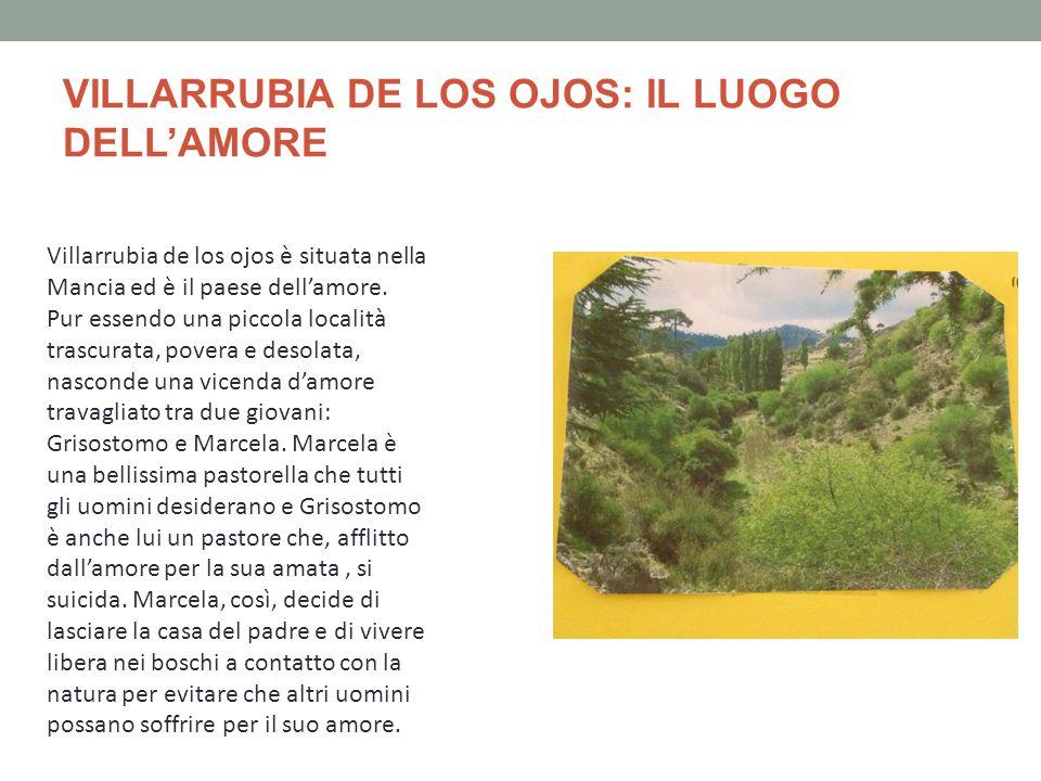 VILLARRUBIA DE LOS OJOS: IL LUOGO DELL'AMORE Villarrubia de los ojos è situata nella Mancia ed è il paese dell'amore.