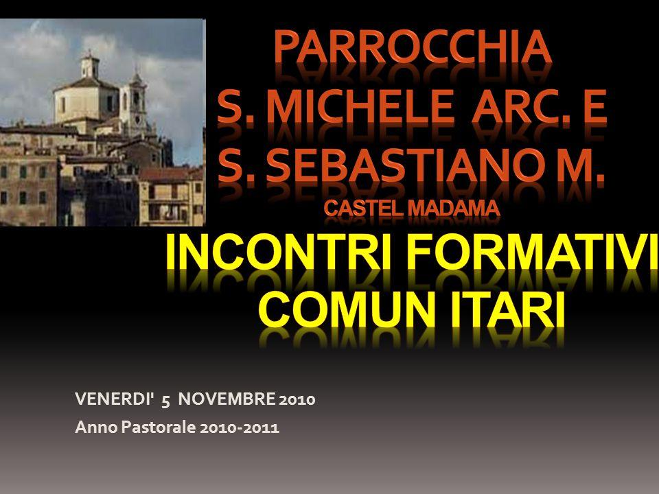 VENERDI' 5 NOVEMBRE 2010 Anno Pastorale 2010-2011