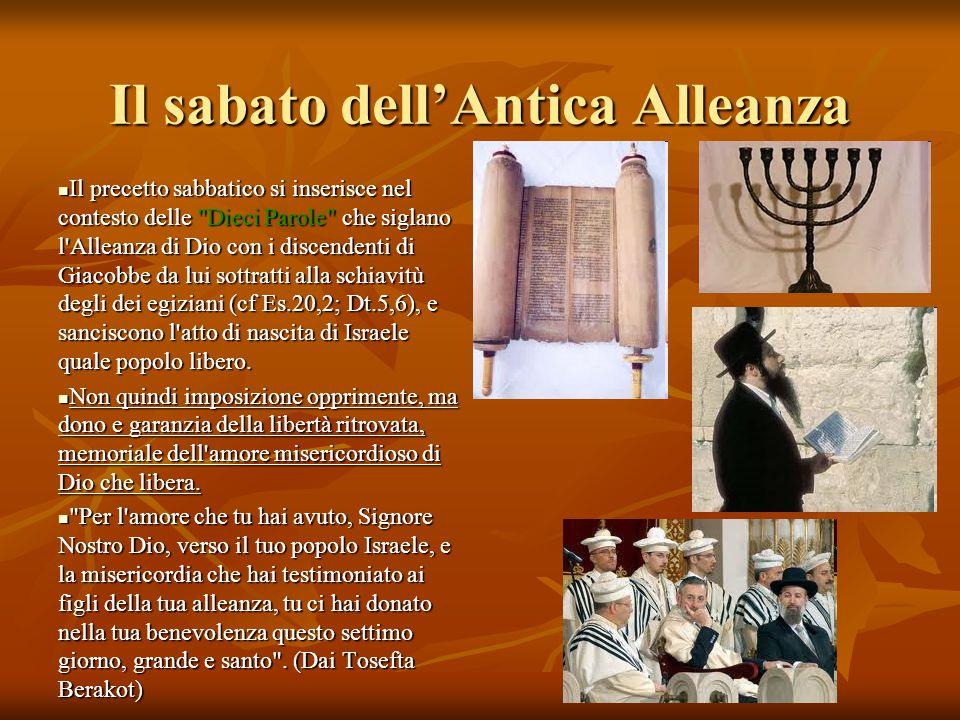 Il sabato dell'Antica Alleanza Il precetto sabbatico si inserisce nel contesto delle