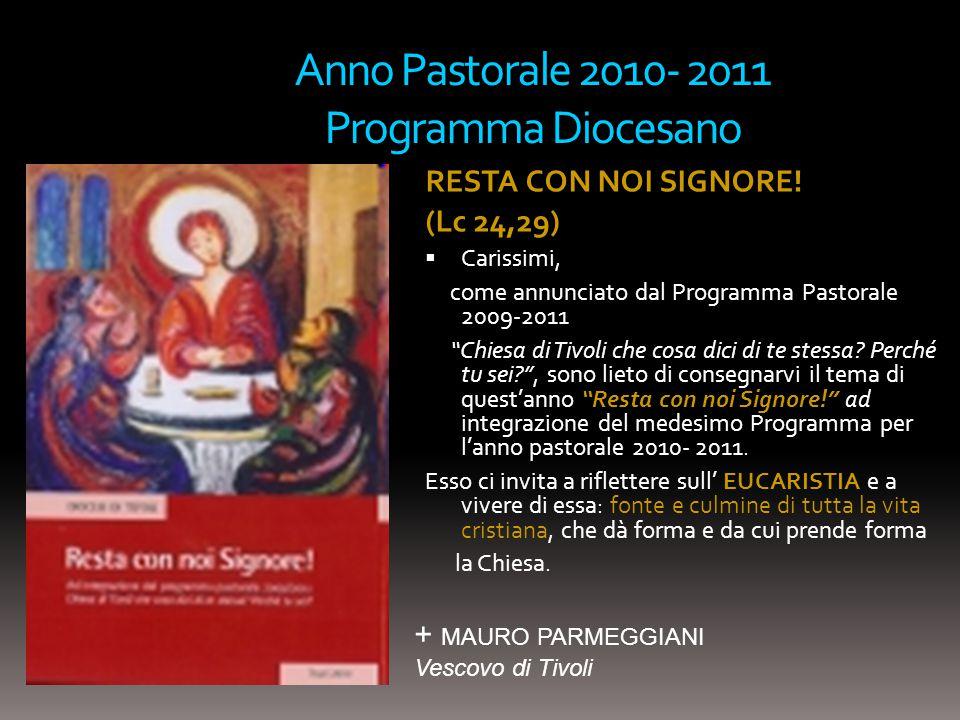 """Anno Pastorale 2010- 2011 Programma Diocesano RESTA CON NOI SIGNORE! (Lc 24,29)  Carissimi, come annunciato dal Programma Pastorale 2009-2011 """"Chiesa"""