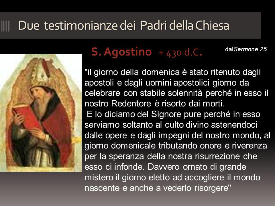 Due testimonianze dei Padri della Chiesa S. Agostino + 430 d.C. dalSermone 25