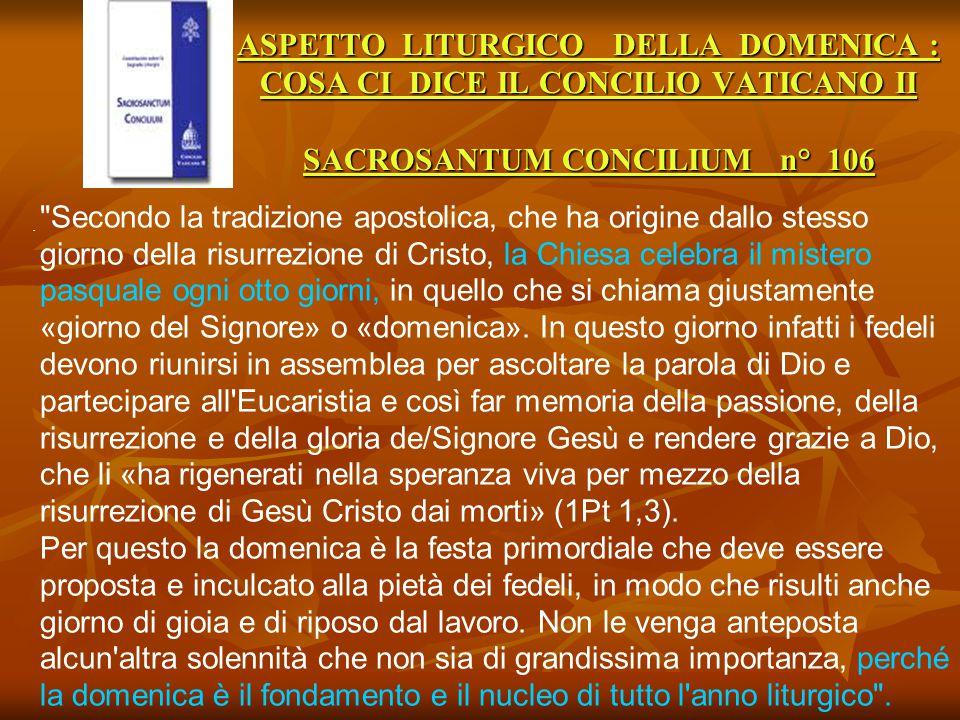ASPETTO LITURGICO DELLA DOMENICA : COSA CI DICE IL CONCILIO VATICANO II SACROSANTUM CONCILIUM n° 106.