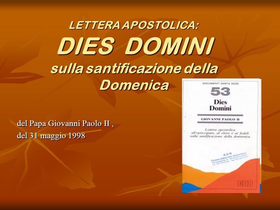 LETTERA APOSTOLICA: DIES DOMINI sulla santificazione della Domenica del Papa Giovanni Paolo II, del 31 maggio 1998