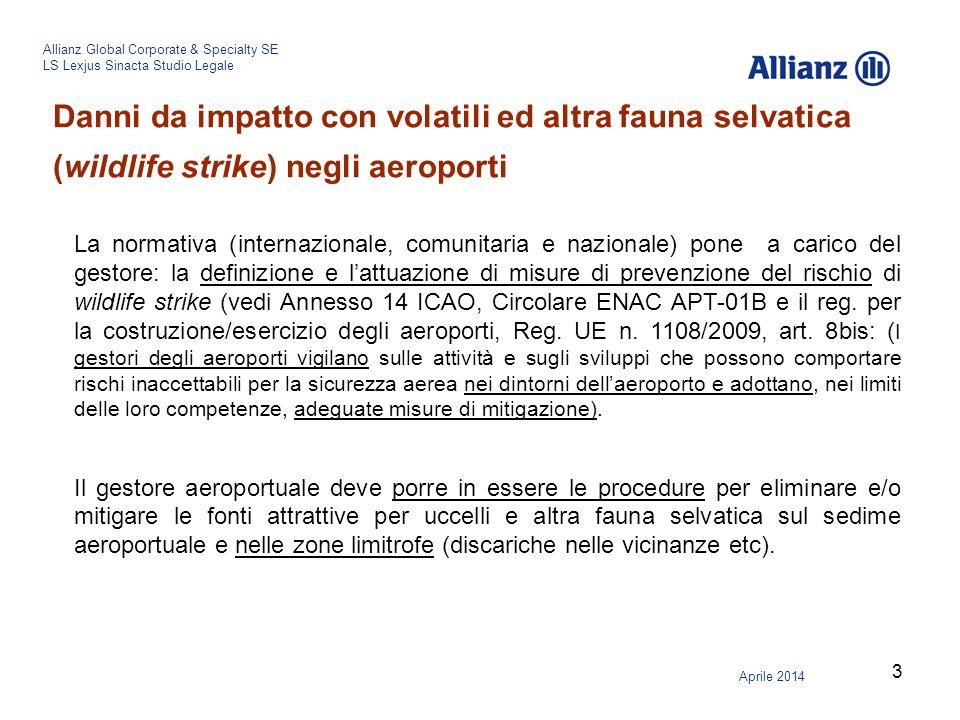 3 Allianz Global Corporate & Specialty SE LS Lexjus Sinacta Studio Legale Aprile 2014 La normativa (internazionale, comunitaria e nazionale) pone a ca