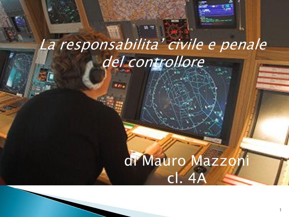 La responsabilita' civile e penale del controllore di Mauro Mazzoni cl. 4A 1