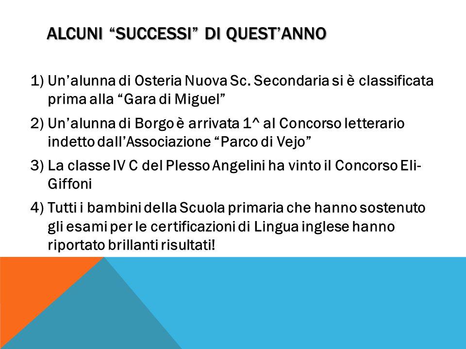 ALCUNI SUCCESSI DI QUEST'ANNO 1)Un'alunna di Osteria Nuova Sc.