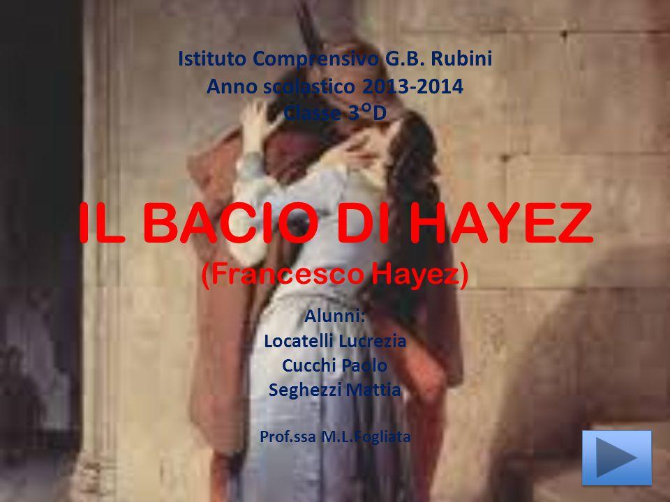 INDICE: Romanticismo nell'arte Francesco Hayez: note biografiche Il Bacio Tecnica utilizzata e significato dell'opera Motivo della scelta