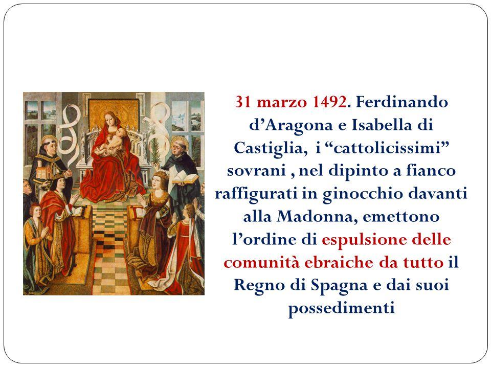 """31 marzo 1492. Ferdinando d'Aragona e Isabella di Castiglia, i """"cattolicissimi"""" sovrani, nel dipinto a fianco raffigurati in ginocchio davanti alla Ma"""