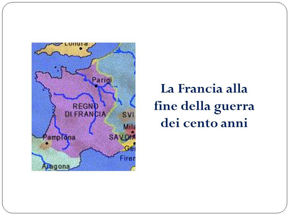 La Francia alla fine della guerra dei cento anni