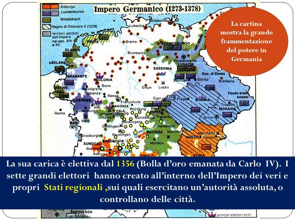L'impero germanico tra Trecento e Quattrocento è debole e diviso a causa dei conflitti fra i feudatari e le città comunali che vogliono essere indipen
