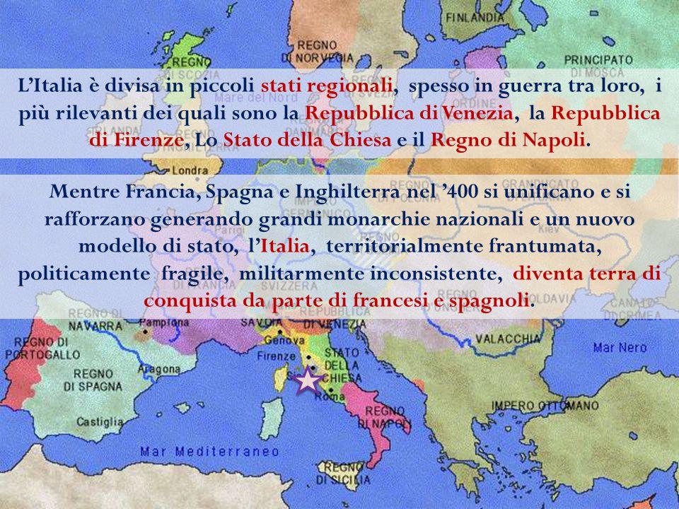 L'Italia è divisa in piccoli stati regionali, spesso in guerra tra loro, i più rilevanti dei quali sono la Repubblica di Venezia, la Repubblica di Fir