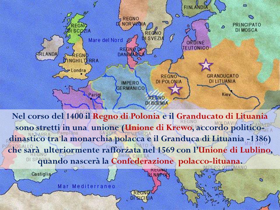 Nel corso del 1400 il Regno di Polonia e il Granducato di Lituania sono stretti in una unione (Unione di Krewo, accordo politico- dinastico tra la mon
