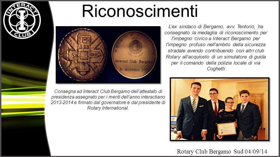 Rotary Club Bergamo Sud 04/09/14 Riconoscimenti Consegna ad Interact Club Bergamo dell'attestato di presidenza assegnato per i meriti dell'anno intera
