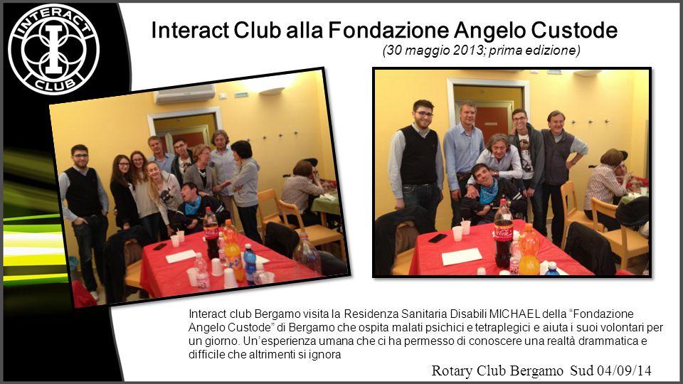 Rotary Club Bergamo Sud 04/09/14 Come ci facciamo conoscere..