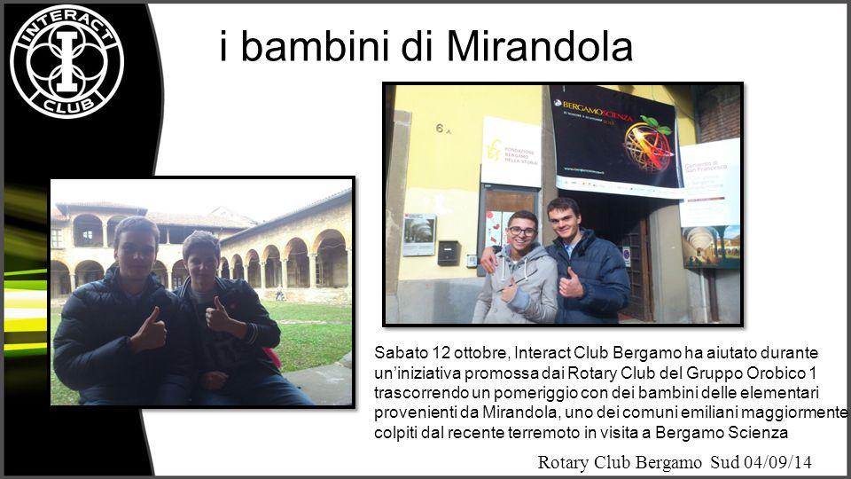 Rotary Club Bergamo Sud 04/09/14 i bambini di Mirandola Sabato 12 ottobre, Interact Club Bergamo ha aiutato durante un'iniziativa promossa dai Rotary