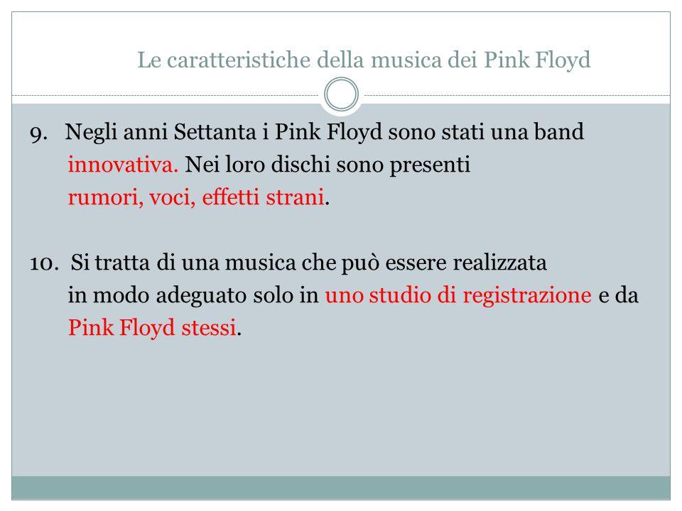 Le caratteristiche della musica dei Pink Floyd 9.
