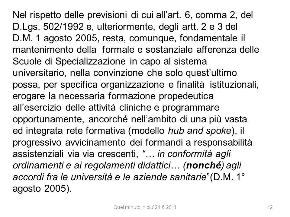 Quel minuto in piu' 24-6-2011 42 Nel rispetto delle previsioni di cui all'art. 6, comma 2, del D.Lgs. 502/1992 e, ulteriormente, degli artt. 2 e 3 del