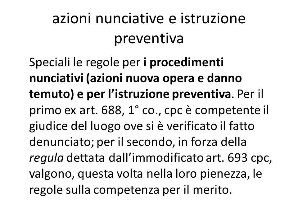 azioni nunciative e istruzione preventiva Speciali le regole per i procedimenti nunciativi (azioni nuova opera e danno temuto) e per l'istruzione prev