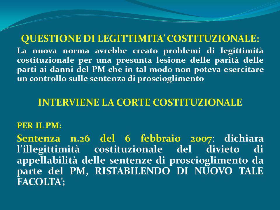 QUESTIONE DI LEGITTIMITA' COSTITUZIONALE: La nuova norma avrebbe creato problemi di legittimità costituzionale per una presunta lesione delle parità d
