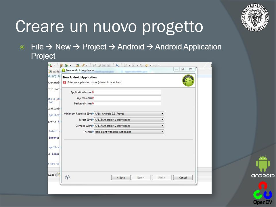 Creare un nuovo progetto  File  New  Project  Android  Android Application Project