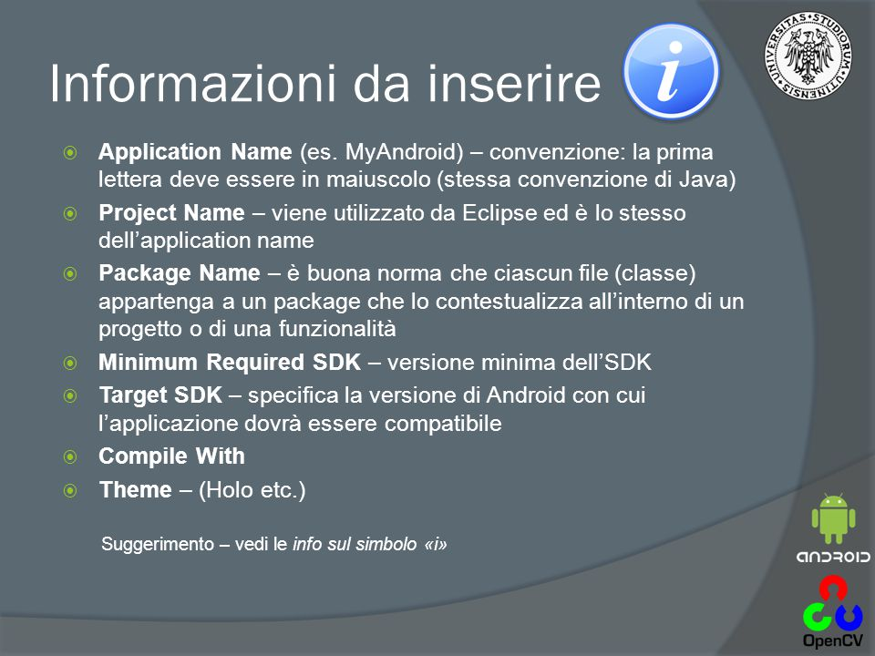 Informazioni da inserire  Application Name (es.