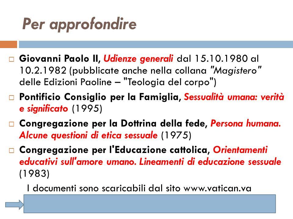 Per approfondire  Giovanni Paolo II, Udienze generali dal 15.10.1980 al 10.2.1982 (pubblicate anche nella collana