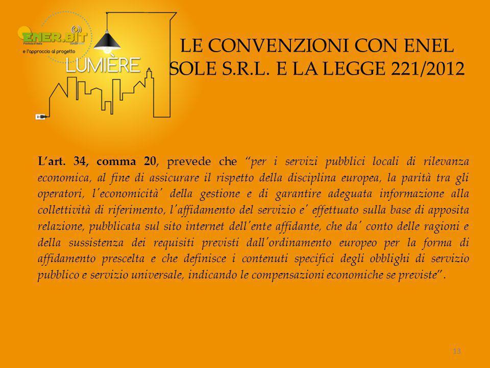13 LE CONVENZIONI CON ENEL SOLE S.R.L.E LA LEGGE 221/2012 L'art.