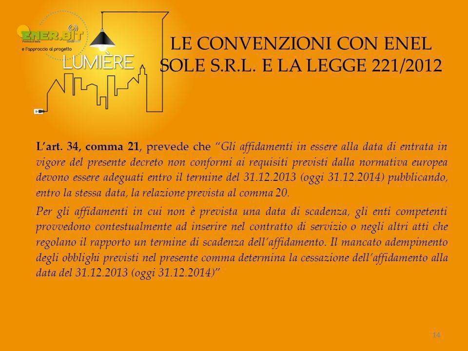 14 LE CONVENZIONI CON ENEL SOLE S.R.L.E LA LEGGE 221/2012 L'art.