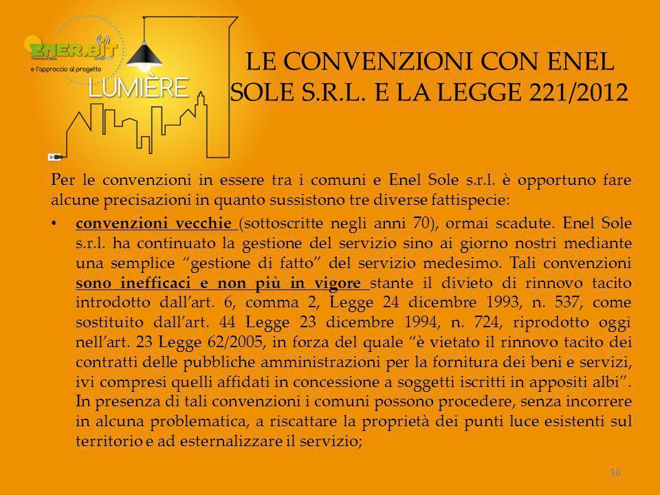 16 LE CONVENZIONI CON ENEL SOLE S.R.L.