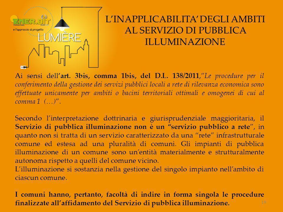 L'INAPPLICABILITA' DEGLI AMBITI AL SERVIZIO DI PUBBLICA ILLUMINAZIONE Ai sensi dell'art.