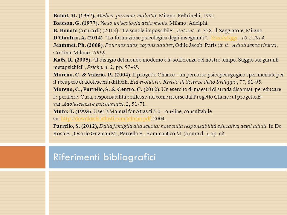 Balint, M. (1957), Medico, paziente, malattia. Milano: Feltrinelli, 1991.