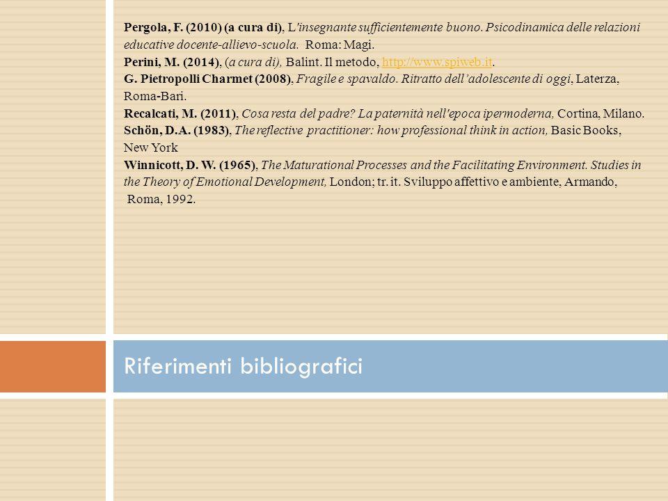 Pergola, F. (2010) (a cura di), L insegnante sufficientemente buono.